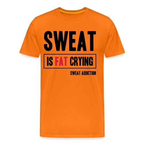 Sweat Is Fat Crying - Miesten premium t-paita