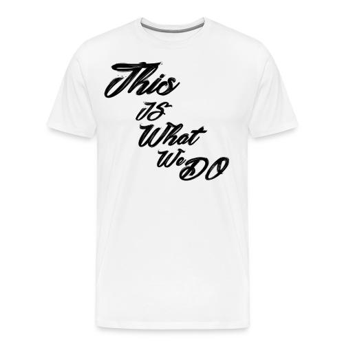 this is what we do bmx mountain bike skater tshirt - Men's Premium T-Shirt