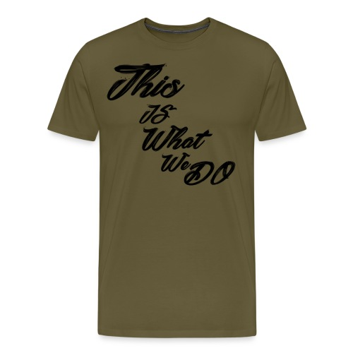 this is what we do bmx mountain bike skater tshirt - Men's Premium T-Shirt