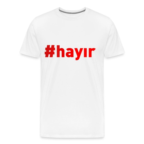 #Hayır Rot - Männer Premium T-Shirt