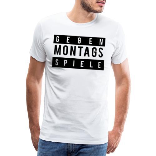 GEGEN MONTAGSPIELE - Männer Premium T-Shirt