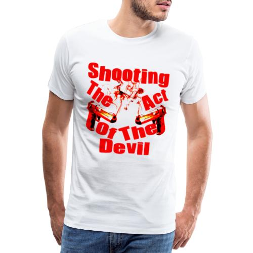 Shooting The Act Of Devil - T-shirt Premium Homme