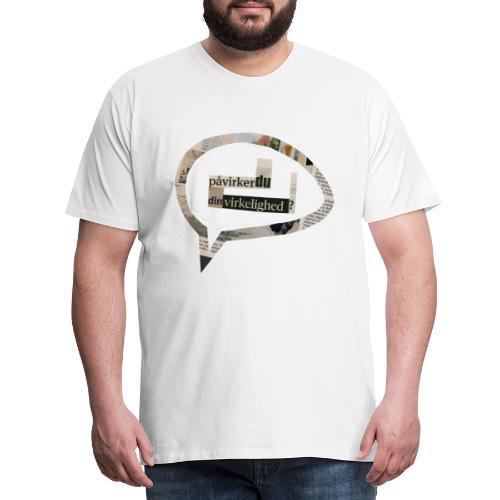 PåvirkerDuDinVirkelighed? - Herre premium T-shirt