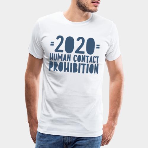 covid prohibition human contact - T-shirt Premium Homme