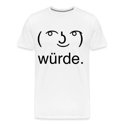 würde - Männer Premium T-Shirt