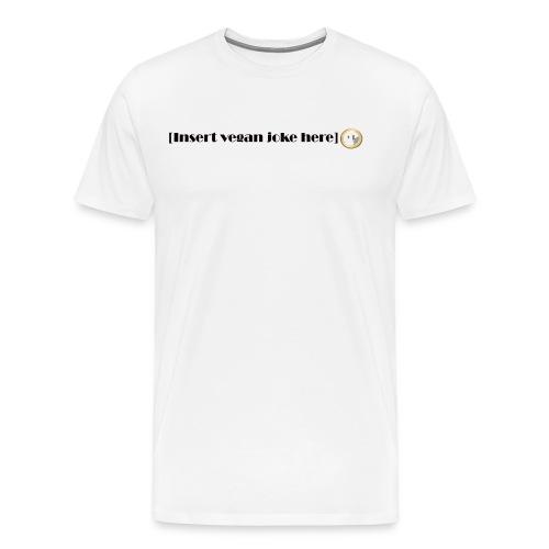 Insert vegan joke here - Premium-T-shirt herr