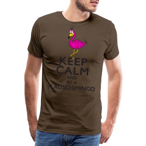 Keep calm and be a Flauschimingo - Männer Premium T-Shirt