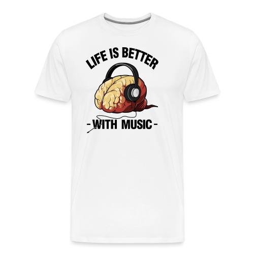 Das Leben ist besser mit Musik - Männer Premium T-Shirt