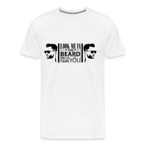 Look_me_in_the_beard - Männer Premium T-Shirt
