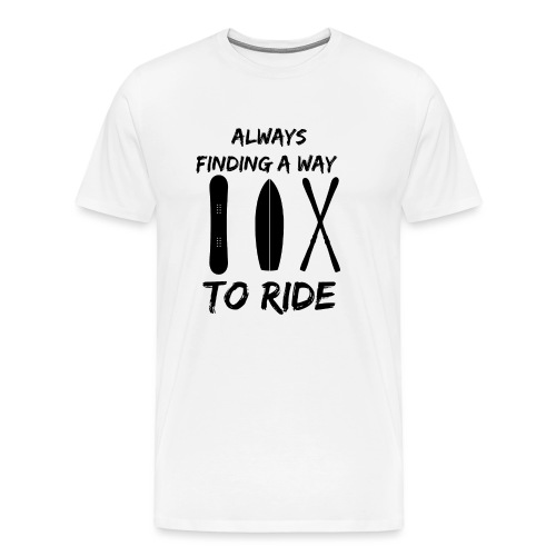 Always Finding a Way to Ride - Men's Premium T-Shirt