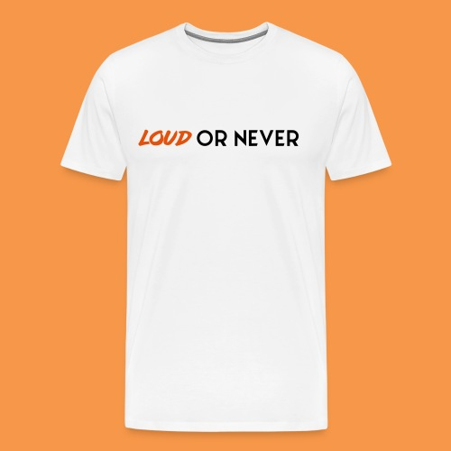 LOUD OR NEVER White - T-shirt Premium Homme