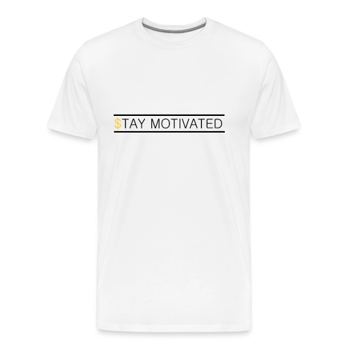 Stay motivated - T-shirt Premium Homme