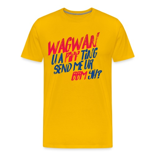 Wagwan PiffTing Send BBM Yh? - Men's Premium T-Shirt