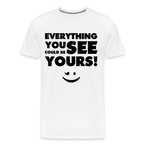 Everything You See(Black) - Männer Premium T-Shirt