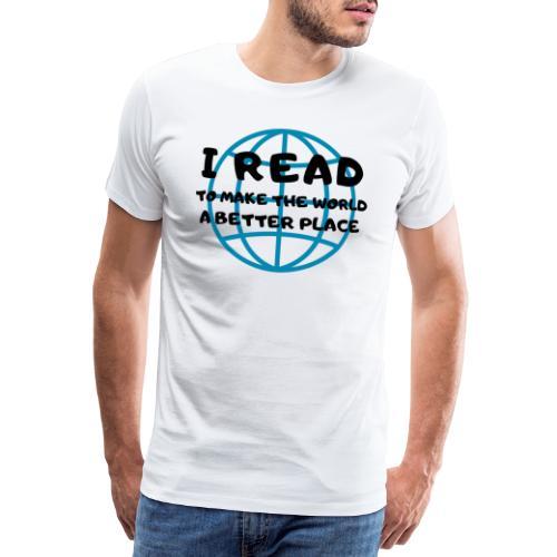 1013 Ich lese um die Welt besser zu machen | Buch - Men's Premium T-Shirt