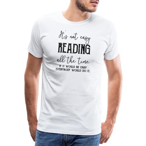 0152 It's not always easy to read. - Men's Premium T-Shirt