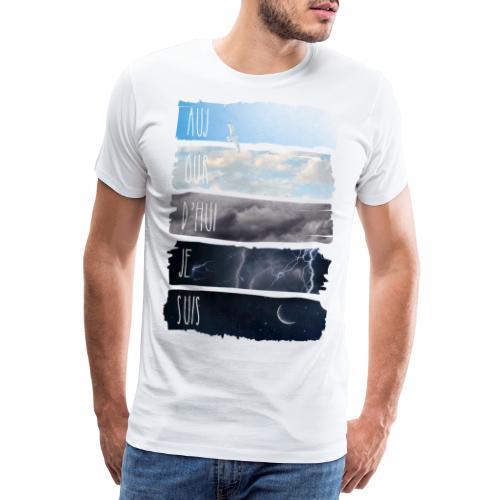 AUJOURD HUI JE SUIS - T-shirt Premium Homme