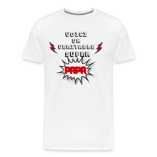 t-shirt fete des pères voici véritable super papa - T-shirt Premium Homme