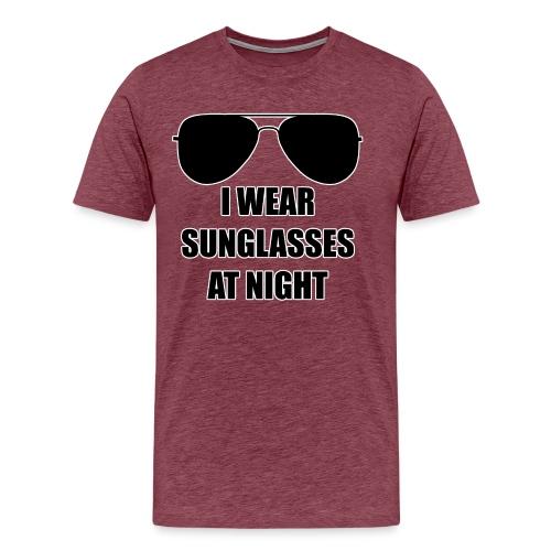 I Wear Sunglasses At Night - Männer Premium T-Shirt