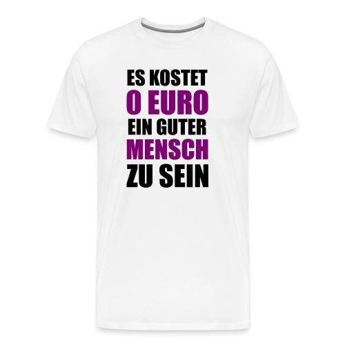 Guter Mensch Motivation Spruch Typografie - Männer Premium T-Shirt
