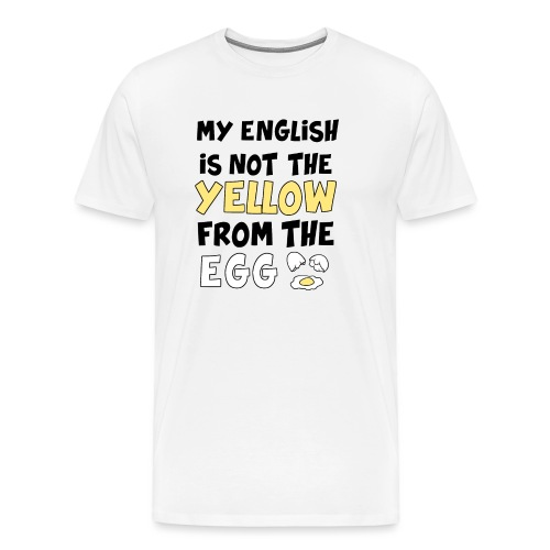 Schlechtes Englisch Witz Typografie - Männer Premium T-Shirt