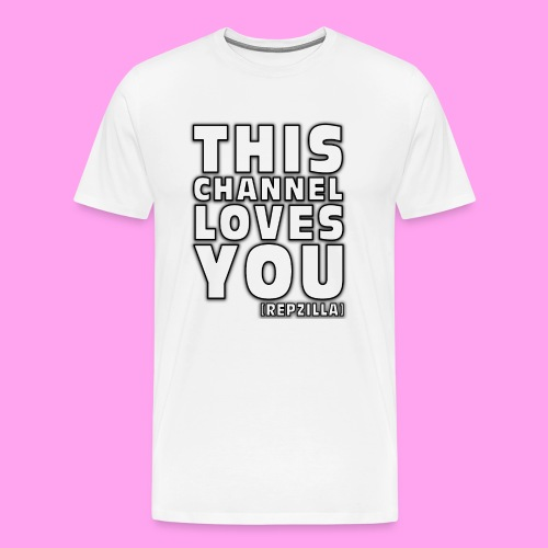 This Channel Loves You - Men's Premium T-Shirt