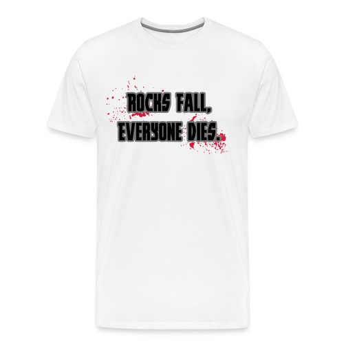 Rock Fall, Everyone Dies - Men's Premium T-Shirt