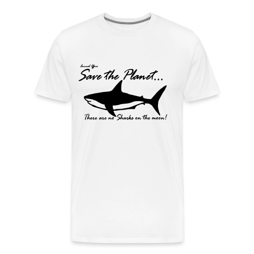 Save the planet there are no sharks on the moon - Männer Premium T-Shirt