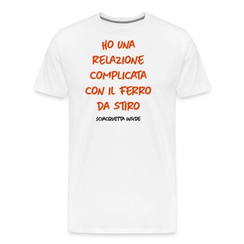 Ho una relazione complicata con il ferro da stiro - Maglietta Premium da uomo