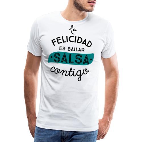 LA FELICIDAD ES BAILAR SALSA CONTIGO - Camiseta premium hombre