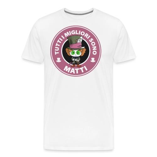 Tutti i migliori sono matti - Maglietta Premium da uomo