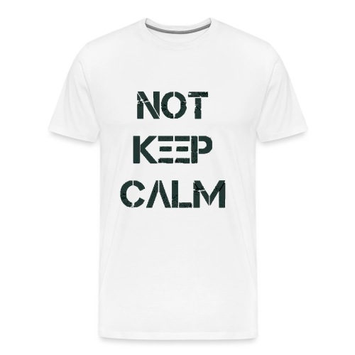Not Keep Calm black - T-shirt Premium Homme