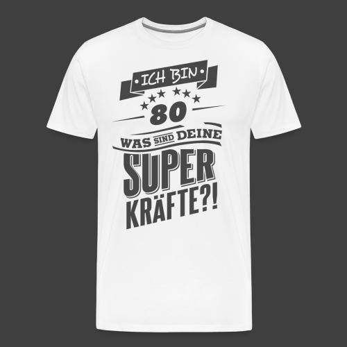 Zum 80 Geburtstag Superkräfte GESCHENK Rahmenlos - Männer Premium T-Shirt
