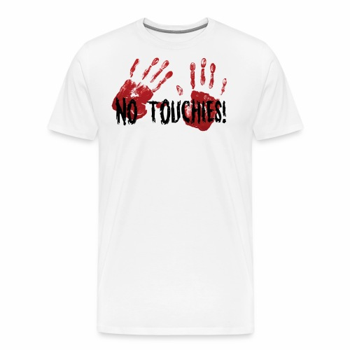 No Touchies 2 Bloody Hands Behind Black Text - Men's Premium T-Shirt