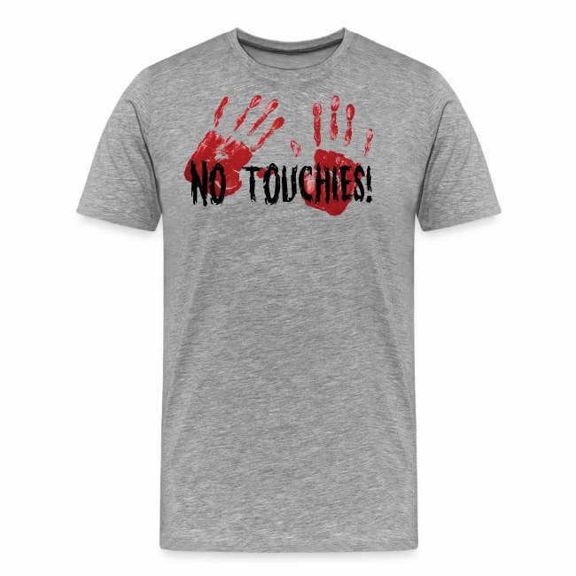No Touchies 2 Bloody Hands Behind Black Text