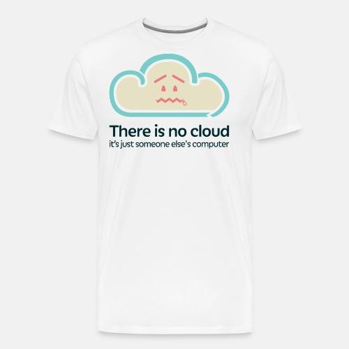 There is no Cloud - Men's Premium T-Shirt