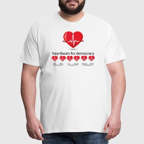 heartbeats for democracy - Herre premium T-shirt