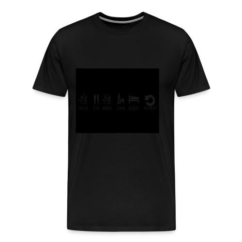 WEED. EAT. WEED. LOVE. SLEEP. REPEAT. - Men's Premium T-Shirt