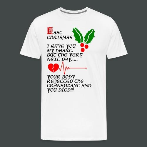 Last Chrismas - Men's Premium T-Shirt