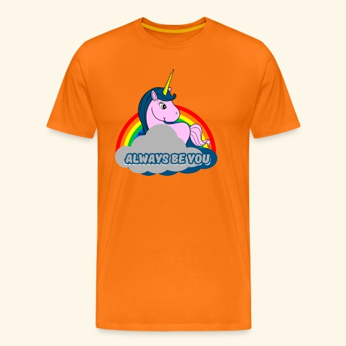 Always be you Einhorn T-Shirt - Männer Premium T-Shirt