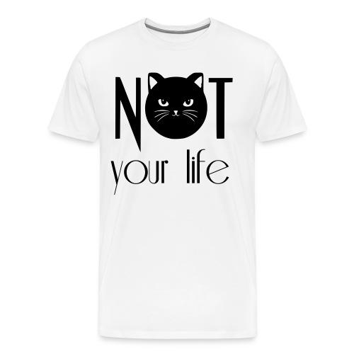 NOT your life - Männer Premium T-Shirt