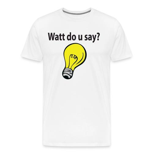 wattdousay - Premium-T-shirt herr