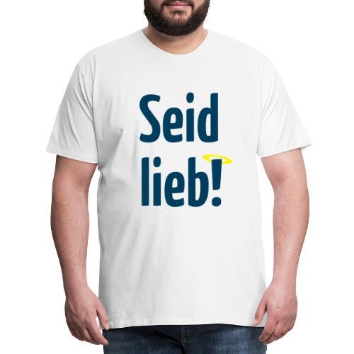 Seid lieb HS - Männer Premium T-Shirt