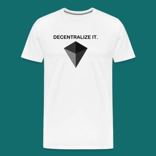 Decentralize it. - Hoodie - Men's Premium T-Shirt