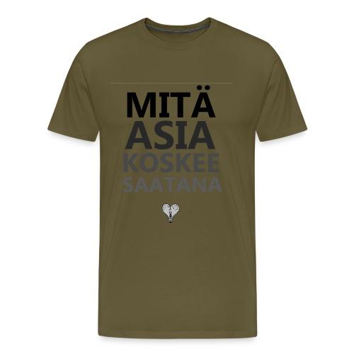 mitaasiaa - Miesten premium t-paita