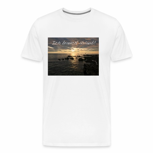 Ich brauch' Urlaub - Männer Premium T-Shirt