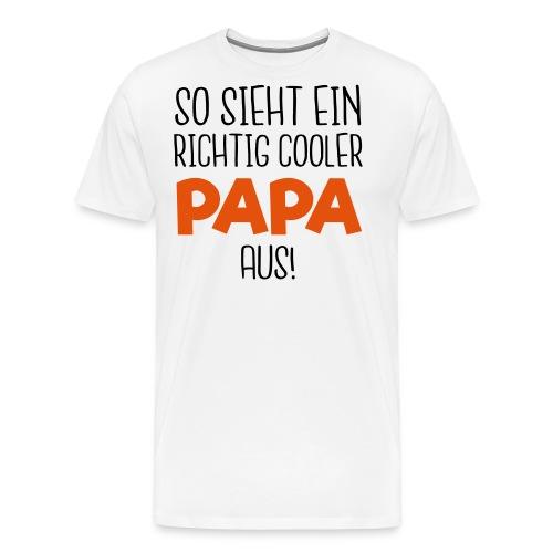 Cooler PAPA - Männer Premium T-Shirt