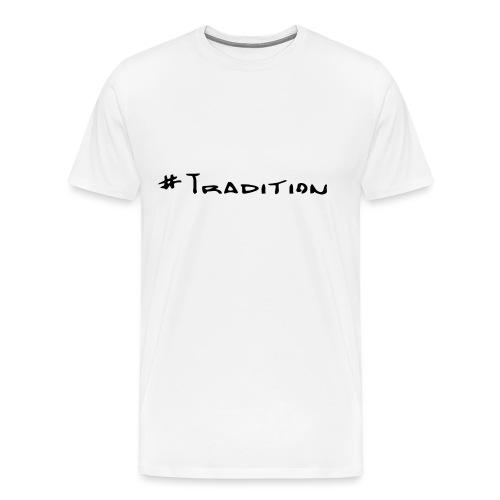 Tradition - Männer Premium T-Shirt
