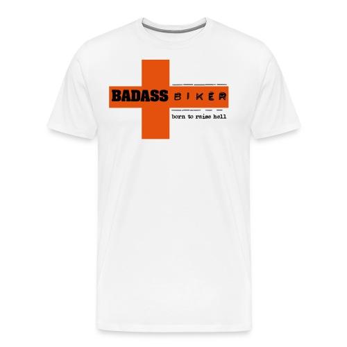 badassbiker_born to raise - Premium-T-shirt herr