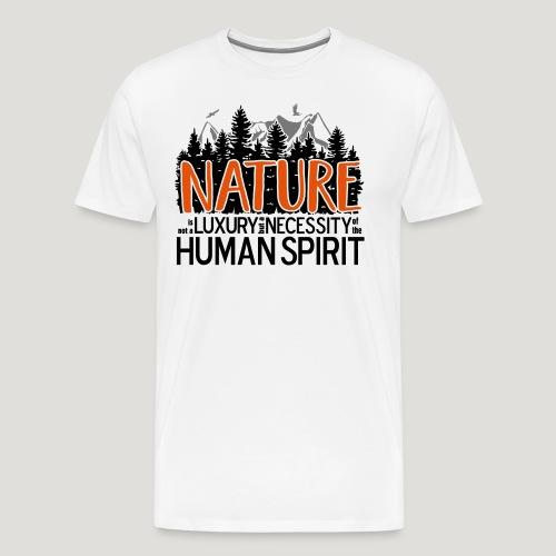 Nature is not a luxury ... für Naturliebhaber! - Männer Premium T-Shirt